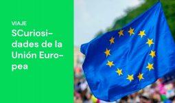 Descubre las curiosidades de la Unión Europea más llamativas